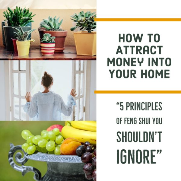 How to attract money into your home, five principles of Feng Shui you shouldn't ignore