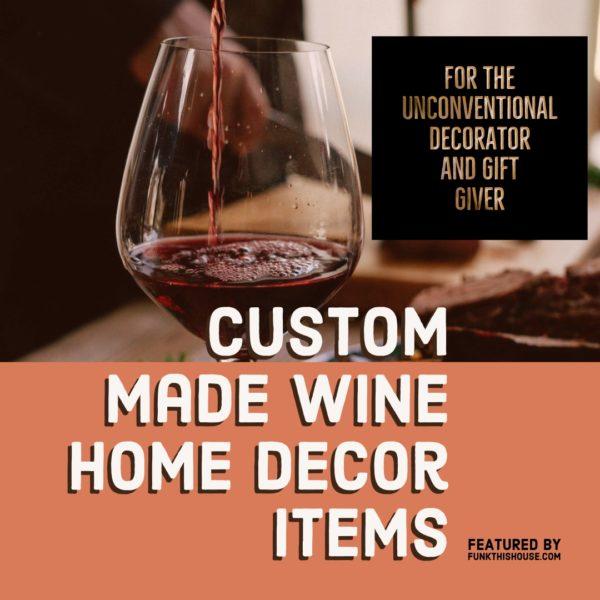 Unique Wine Home Decor Ideas