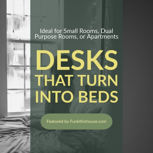 Desks that Turn Into Beds for Space Saving