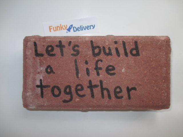 Send a Brick - Let's Build a Life Together