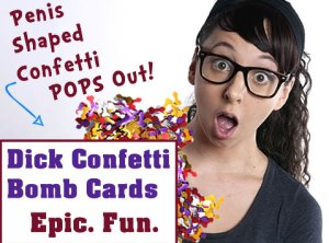 Dick Confetti Bomb Card