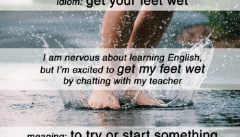 get your feet wet idiom