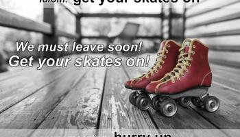 Idiom - Get your skates on