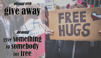 give away phrasal verb