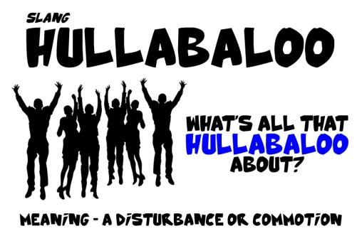 hullabaloo slang