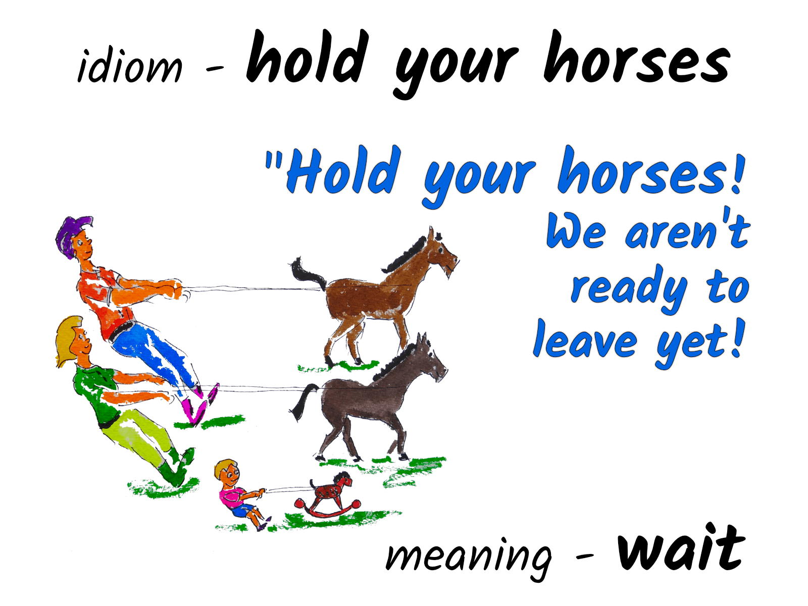 idiom-hold-your-horses