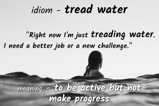 idiom-tread-water