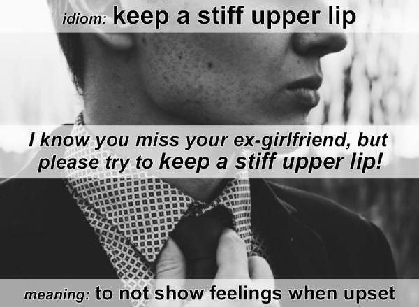 stiff upper lip idiom