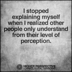 perceptioni-stopped-explaining-myself-life-daily-quotes-sayings-pictures