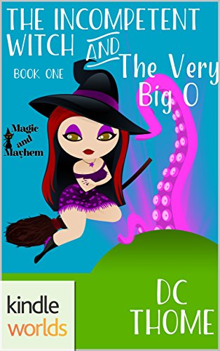 Magic and Mayhem: The Incompetent Witch and the Very Big O