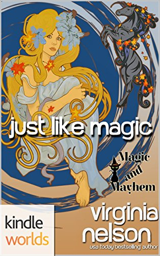 Magic and Mayhem: Just Like Magic
