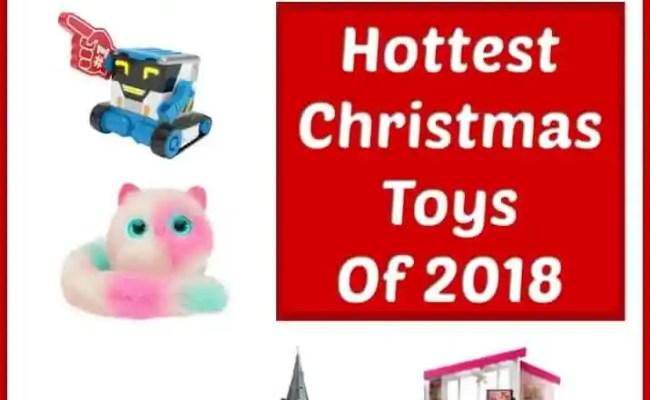 The Season S Hottest Christmas Toys 2018 Edition Fun