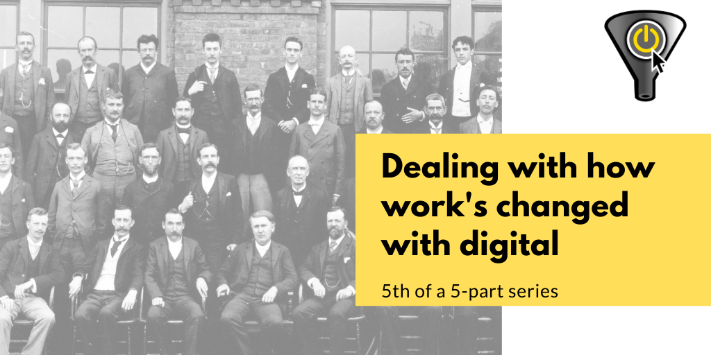 Dealing with how work's changed with digital
