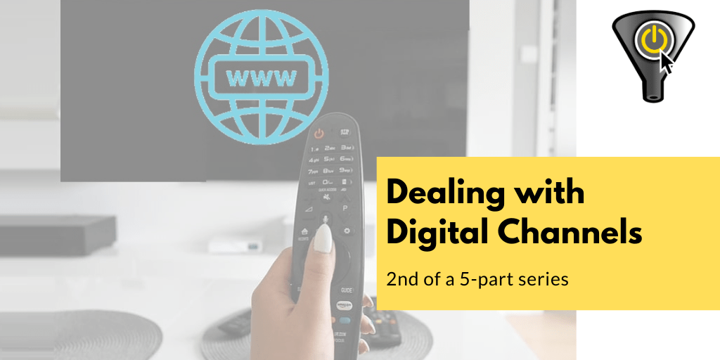 dealing with digital channels