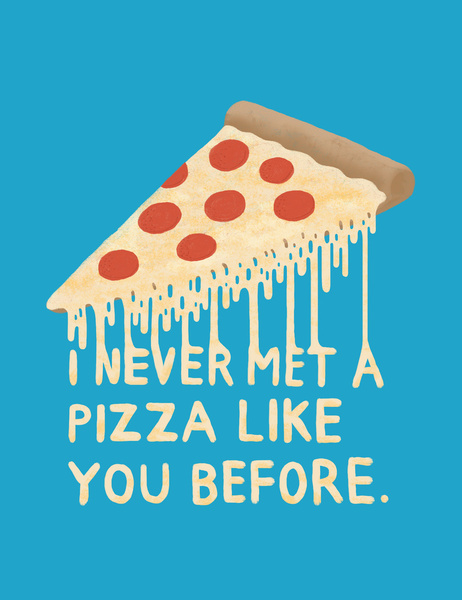 Resultado de imagen para i.never.eat a pizza.like.you