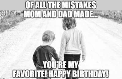 Happy Birthday Brother From Sister Funny Meme