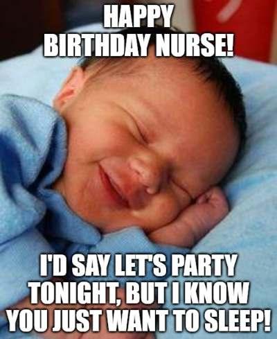Funny Nurse Birthday Wishes : funny, nurse, birthday, wishes, Happy, Birthday, Nurse!, Let's, Party, Tonight,, Sleep, Funny, Wishes