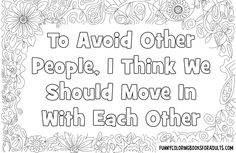 To Avoid Other People I Think We Should Move In With Each