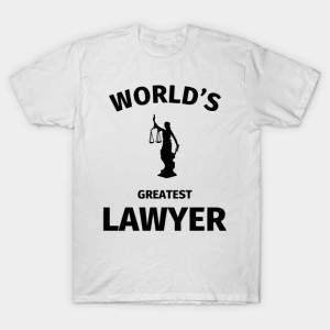 TeePublic: World's Greatest Lawyer T-Shirt, Lawyer T-Shirt Design by Fabianb.