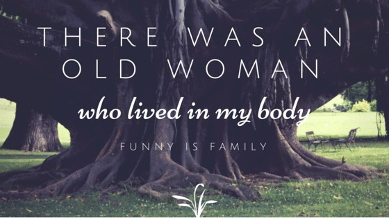 There Was An Old Lady (Who Lived In My Body)