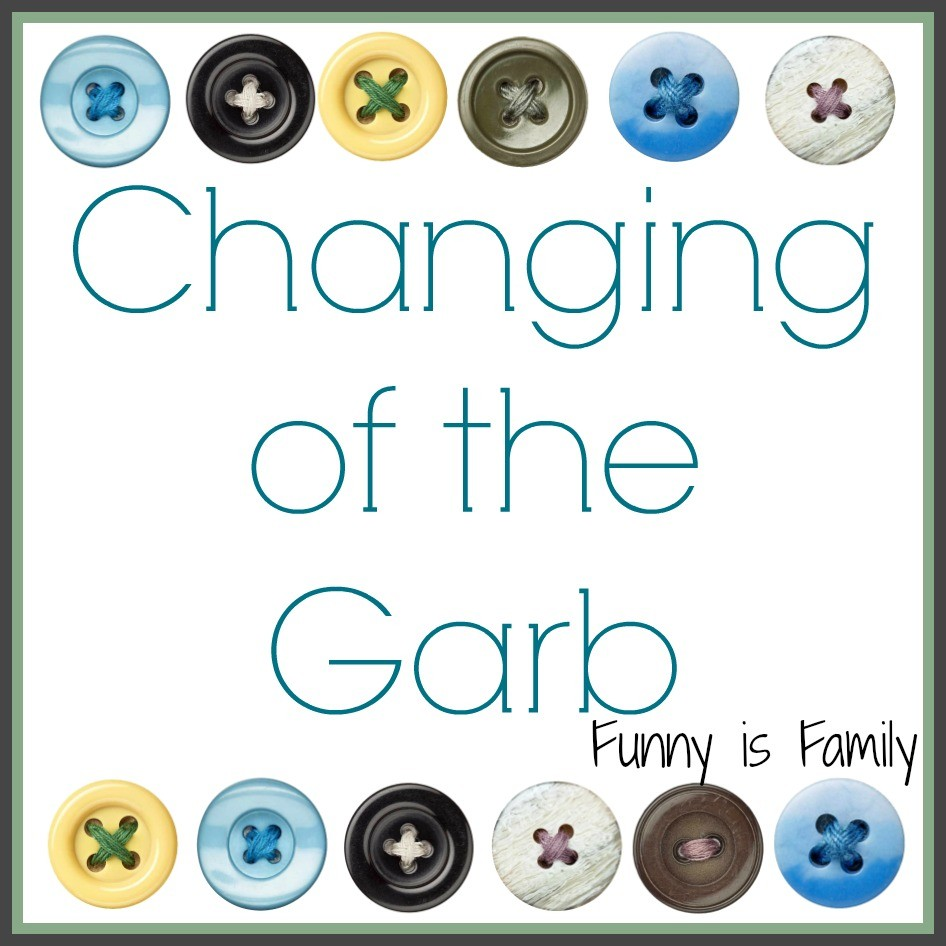 The Changing of the Garb