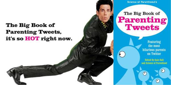 "Zoolander says, ""Buy The Big Book of Parenting Tweets!"""