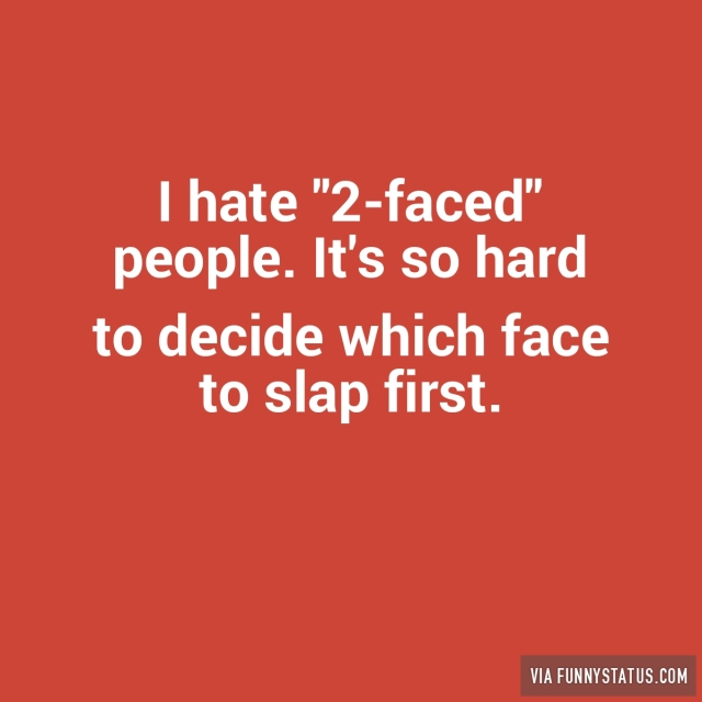 Two Faced People Funny Quotes