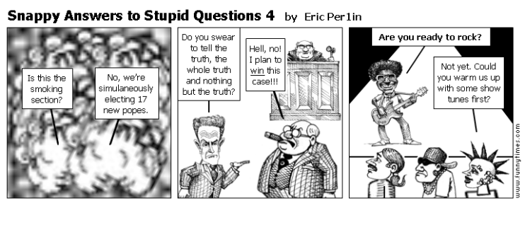Snappy Answers to Stupid Questions 4 by Eric Per1in