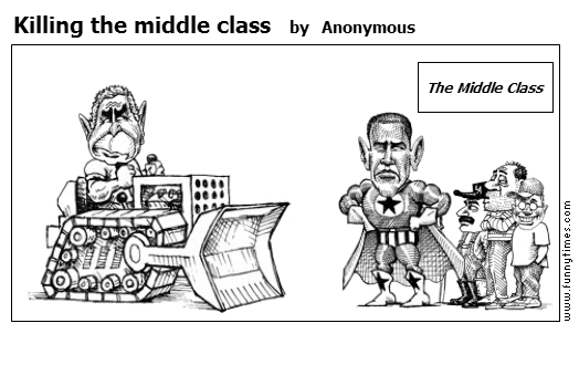Killing the middle class by Anonymous