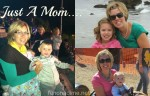 Just A Mom….