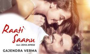 Raati Saanu Song Lyrics – Sung by Gajendra Verma | Zoya Afroz