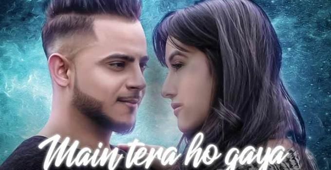MAIN TERA HO GAYA Song Lyrics
