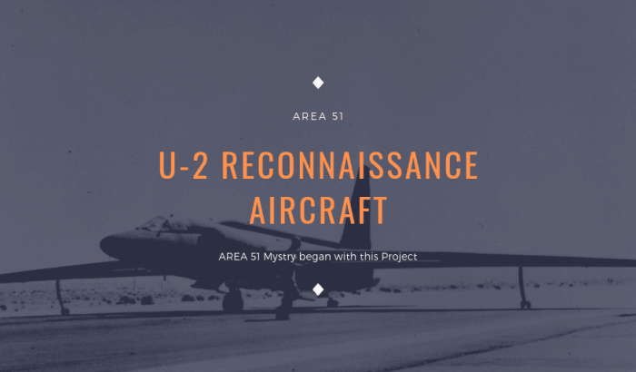 U-2 reconnaissance aircraft : The project begin Area 51 mystery