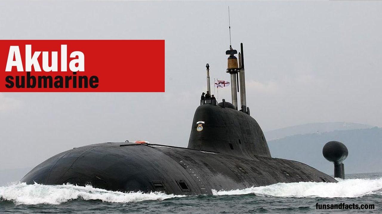 Akula : The world's largest submarine