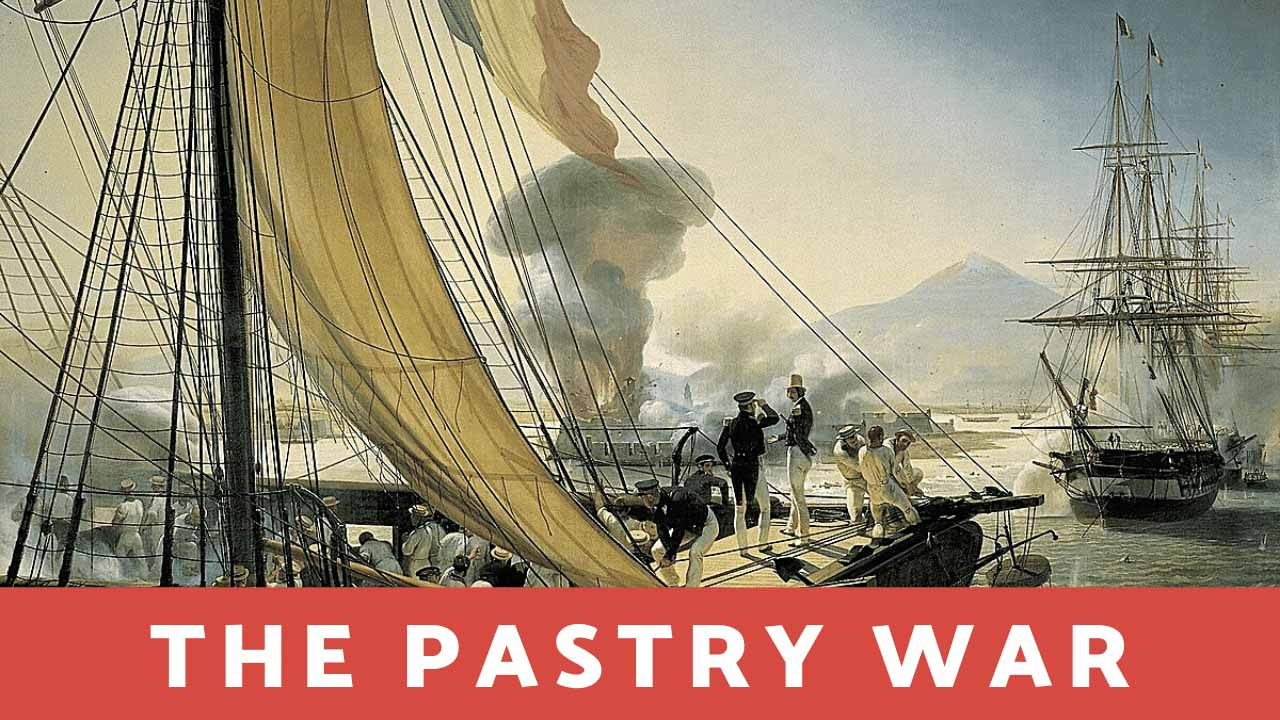 The Pastry War | french Mexican war