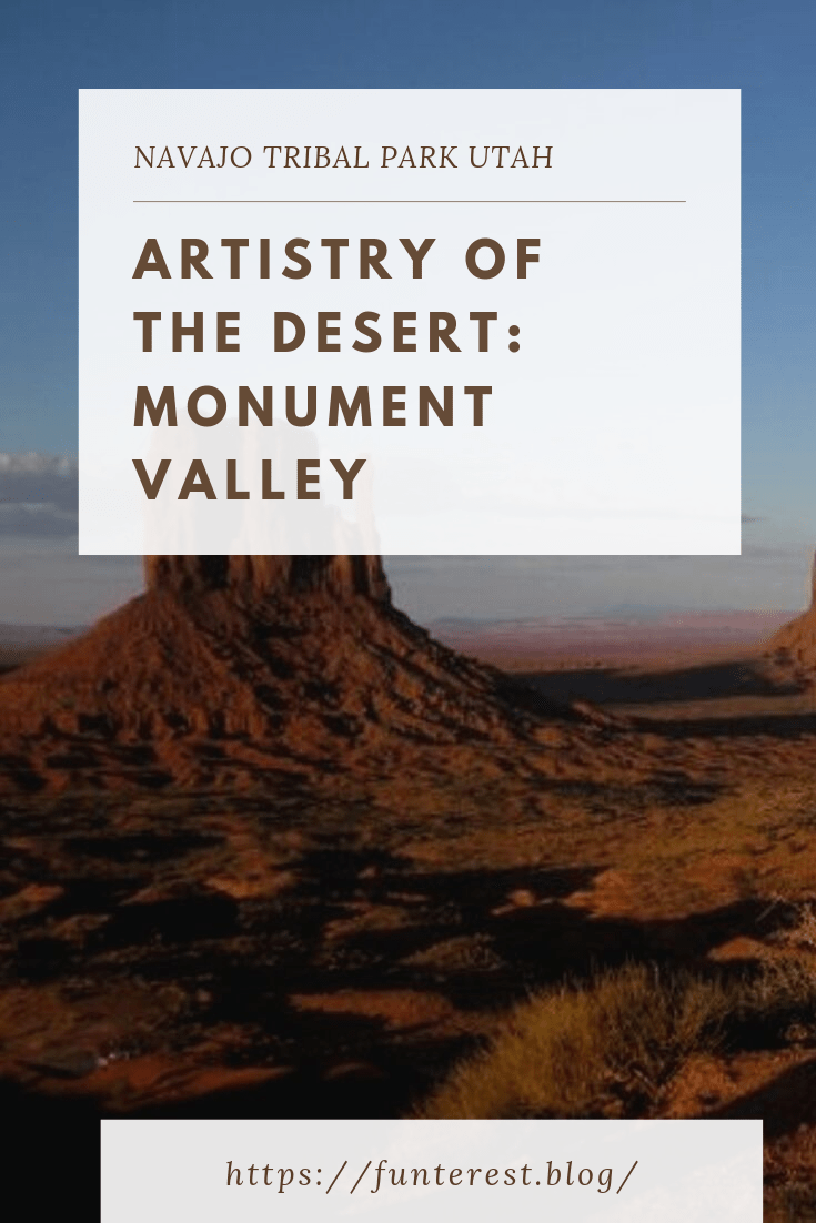 Artistry of the desert: Monument Valley Utah