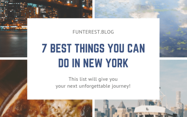7 Best Things You Can Do In New York​