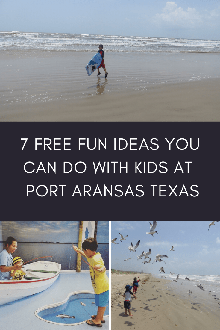 7 FREE FUN IDEAS YOU CAN DO WITH KIDS AT PORT ARANSAS, TEXAS