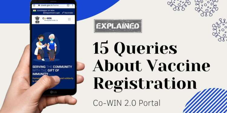 15 Queries About Vaccine Registration On Co-WIN 2.0 Portal With Steps