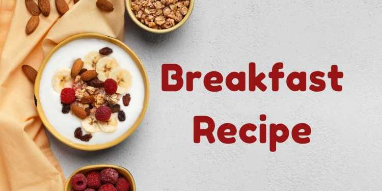Quick And Easy Breakfast Recipe For Busy Mornings