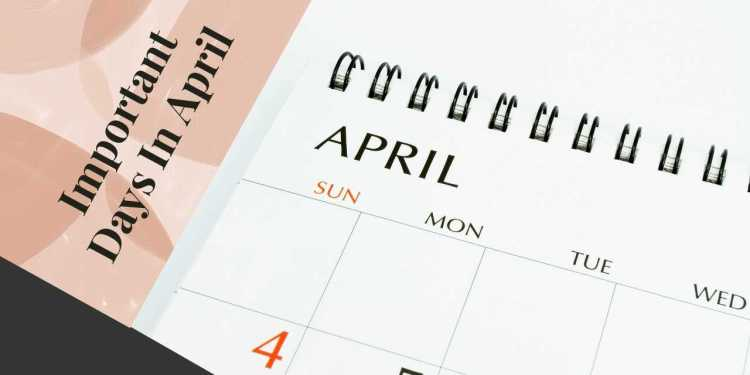 Important Days, Events And Holidays In April 2021