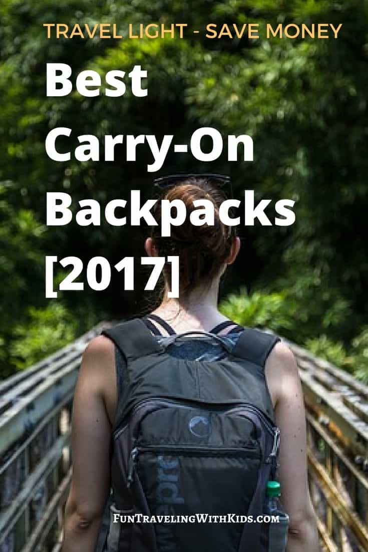Our Guide To The Best Carry On Backpacks In 2017 Fun