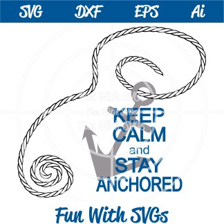 Keep Calm SVG, Keep Calm and Stay Anchored