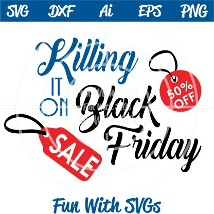 Black Friday Sale, Killing it on Black Friday SVG Image