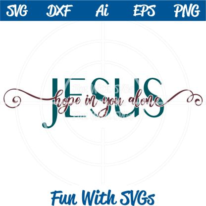 Jesus Hope In You Alone SVG Image