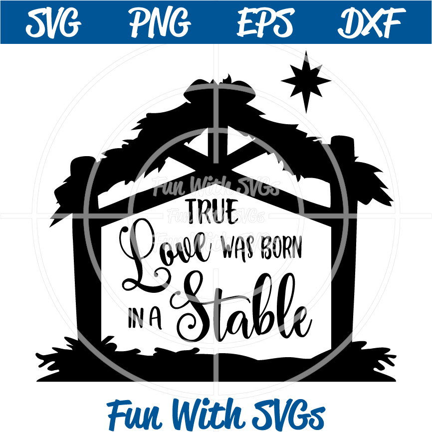 Download True Love Was Born in a Stable ~ Fun With SVGs Baby Jesus ...
