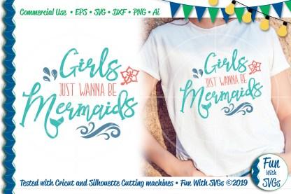 Girls Just Wanna Be Mermaids SVG Image