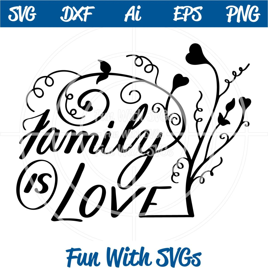 Download Family Is Love SVG File ~ for that special someone Fun ...