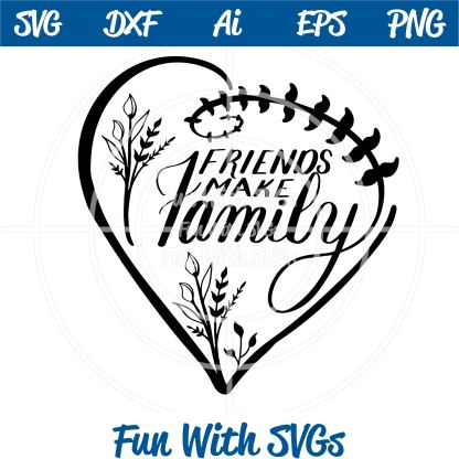 Friends make family svg file Image