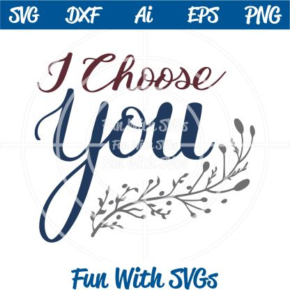 I Choose You SVG Cut File Image